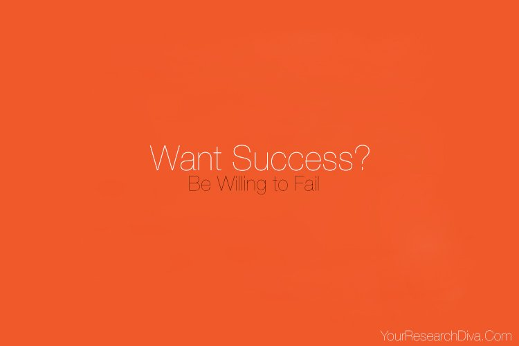 Want Success? Be Willing to Fail